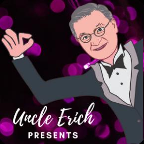 Uncle Erich Presents™